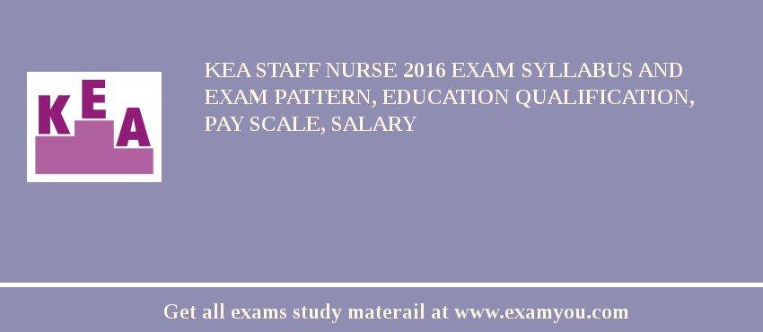 KEA Staff Nurse 2019 Exam Syllabus And Exam Pattern, Education Qualification, Pay scale, Salary
