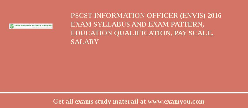 PSCST Information Officer (ENVIS) 2019 Exam Syllabus And Exam Pattern, Education Qualification, Pay scale, Salary