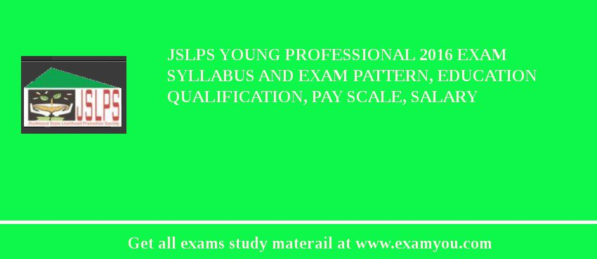JSLPS Young Professional 2020 Exam Syllabus And Exam Pattern, Education Qualification, Pay scale, Salary