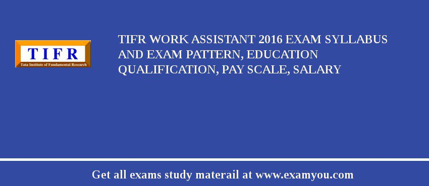 TIFR Work Assistant 2020 Exam Syllabus And Exam Pattern, Education Qualification, Pay scale, Salary