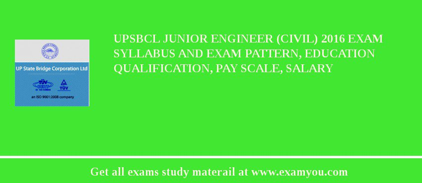 UPSBCL Junior Engineer (Civil) 2019 Exam Syllabus And Exam Pattern, Education Qualification, Pay scale, Salary