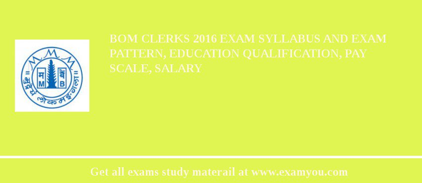 BOM Clerks 2020 Exam Syllabus And Exam Pattern, Education Qualification, Pay scale, Salary