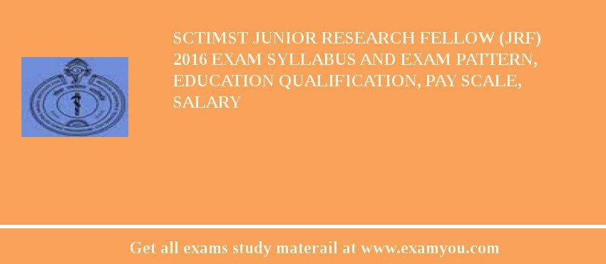 SCTIMST Junior Research Fellow (JRF) 2020 Exam Syllabus And Exam Pattern, Education Qualification, Pay scale, Salary