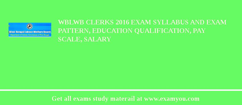 WBLWB Clerks 2020 Exam Syllabus And Exam Pattern, Education Qualification, Pay scale, Salary