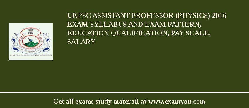 Ukpsc Assistant Professor Physics 2019 Exam Syllabus And