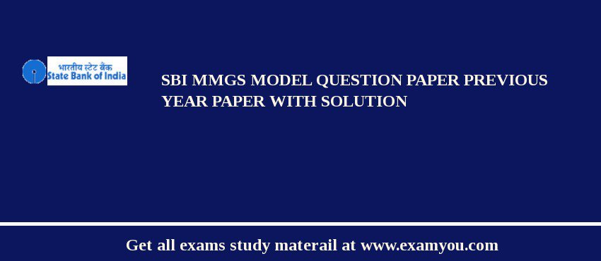 SBI MMGS Model Question Paper Previous Year Paper with solution