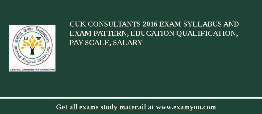 CUK Consultants 2019 Exam Syllabus And Exam Pattern, Education Qualification, Pay scale, Salary