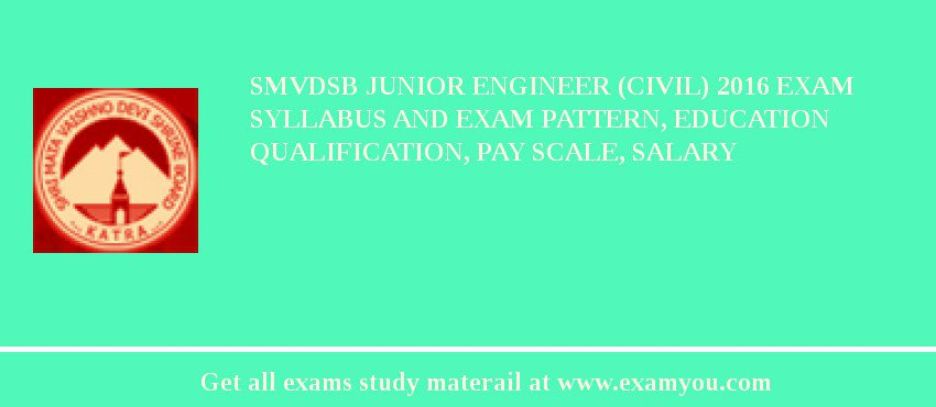 SMVDSB Junior Engineer (Civil) 2019 Exam Syllabus And Exam Pattern, Education Qualification, Pay scale, Salary