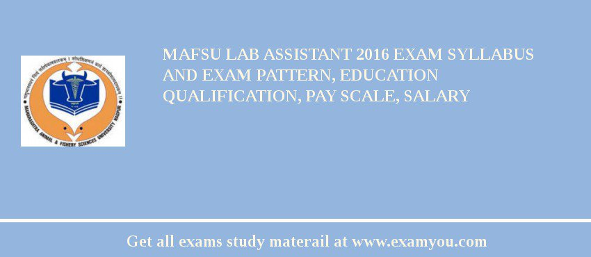 MAFSU Lab Assistant 2020 Exam Syllabus And Exam Pattern, Education Qualification, Pay scale, Salary