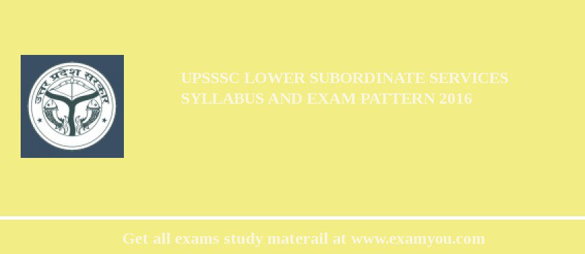 UPSSSC Lower Subordinate Services Syllabus and Exam Pattern 2019