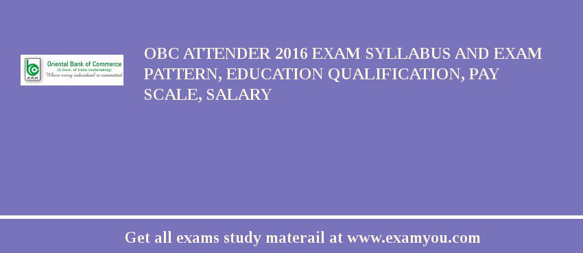 OBC Attender 2020 Exam Syllabus And Exam Pattern, Education Qualification, Pay scale, Salary