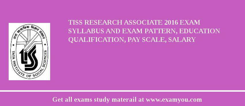 TISS Research Associate 2019 Exam Syllabus And Exam Pattern, Education Qualification, Pay scale, Salary