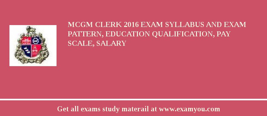 MCGM Clerk 2020 Exam Syllabus And Exam Pattern, Education Qualification, Pay scale, Salary