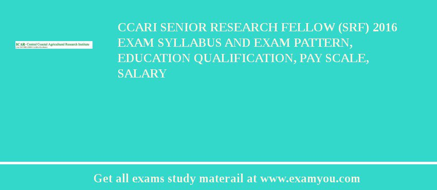 CCARI Senior Research Fellow (SRF) 2019 Exam Syllabus And Exam Pattern, Education Qualification, Pay scale, Salary
