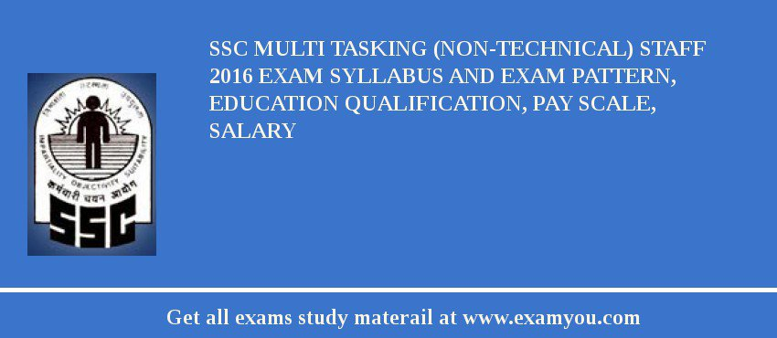 SSC Multi Tasking (Non-Technical) Staff 2020 Exam Syllabus And Exam Pattern, Education Qualification, Pay scale, Salary