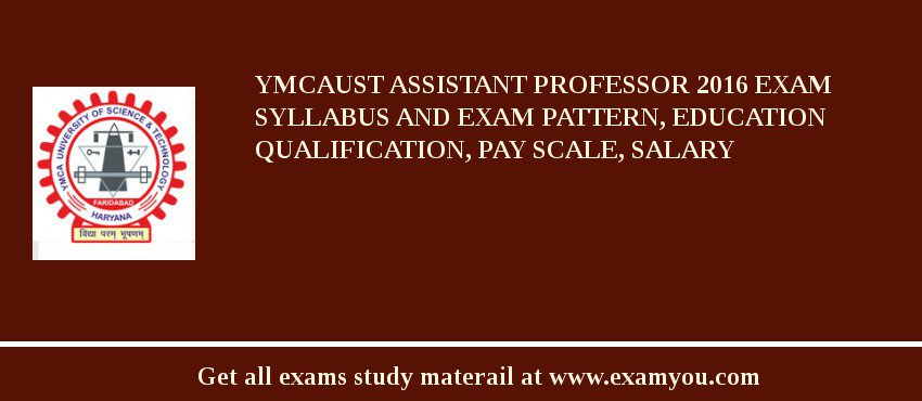 YMCAUST Assistant Professor 2019 Exam Syllabus And Exam Pattern, Education Qualification, Pay scale, Salary