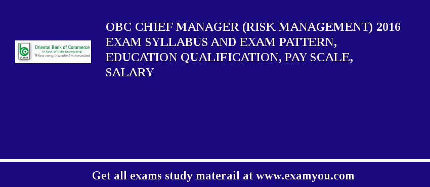 OBC Chief Manager (Risk Management) 2019 Exam Syllabus And Exam Pattern, Education Qualification, Pay scale, Salary