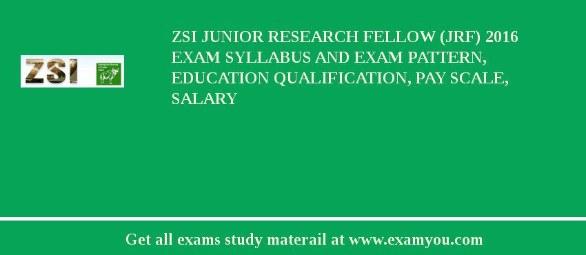 ZSI Junior Research Fellow (JRF) 2020 Exam Syllabus And Exam Pattern, Education Qualification, Pay scale, Salary