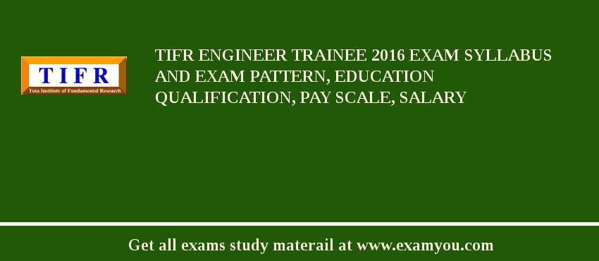 TIFR Engineer Trainee 2020 Exam Syllabus And Exam Pattern, Education Qualification, Pay scale, Salary