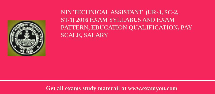 NIN Technical Assistant  (UR-3, SC-2, ST-1) 2020 Exam Syllabus And Exam Pattern, Education Qualification, Pay scale, Salary