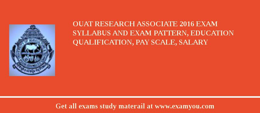 OUAT Research Associate 2020 Exam Syllabus And Exam Pattern, Education Qualification, Pay scale, Salary