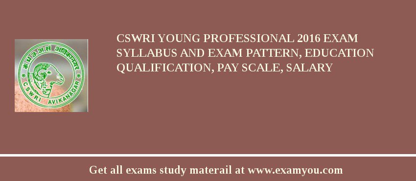 CSWRI Young Professional 2020 Exam Syllabus And Exam Pattern, Education Qualification, Pay scale, Salary