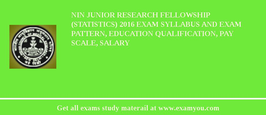 NIN Junior Research Fellowship (Statistics) 2020 Exam Syllabus And Exam Pattern, Education Qualification, Pay scale, Salary