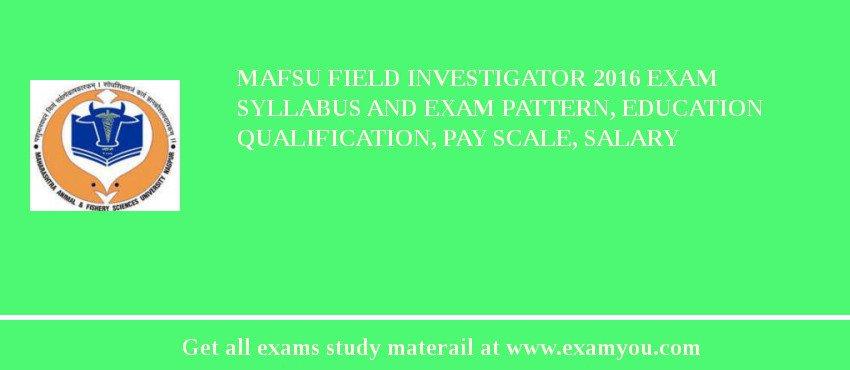 MAFSU Field Investigator 2020 Exam Syllabus And Exam Pattern, Education Qualification, Pay scale, Salary