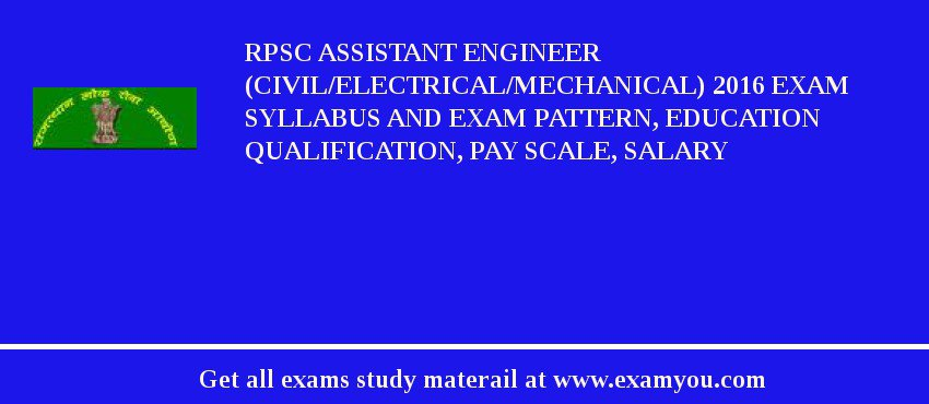 RPSC Assistant Engineer (Civil/Electrical/Mechanical) 2020 Exam Syllabus And Exam Pattern, Education Qualification, Pay scale, Salary