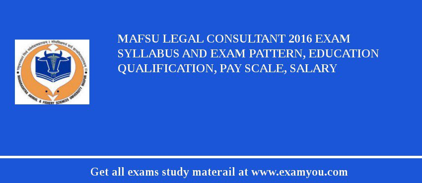 MAFSU Legal Consultant 2020 Exam Syllabus And Exam Pattern, Education Qualification, Pay scale, Salary