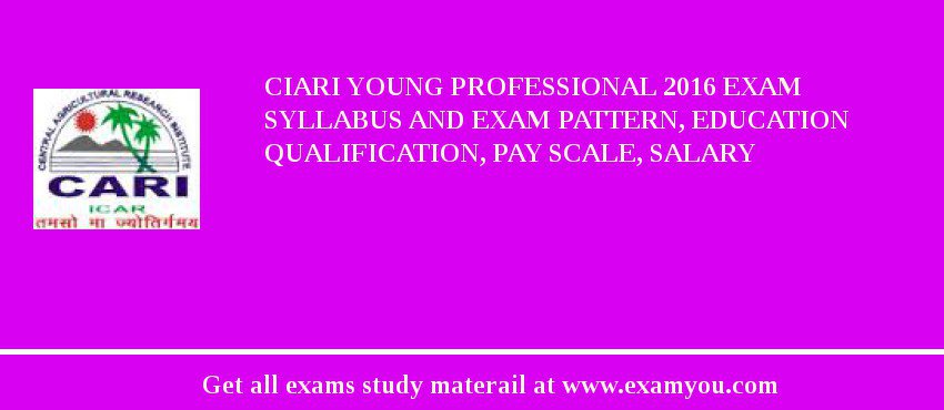 CIARI Young Professional 2020 Exam Syllabus And Exam Pattern, Education Qualification, Pay scale, Salary