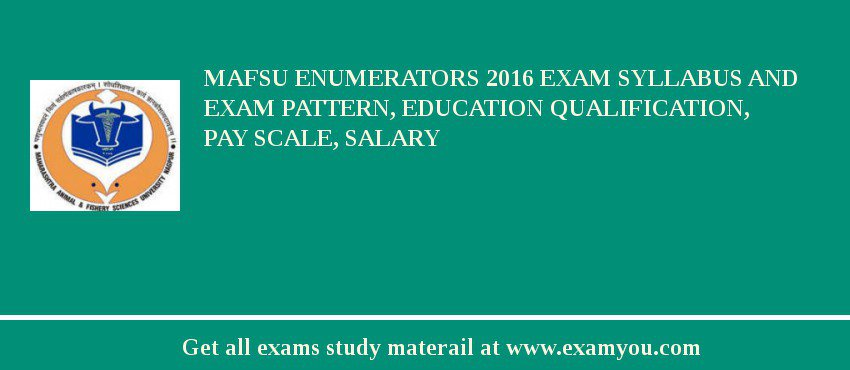 MAFSU Enumerators 2020 Exam Syllabus And Exam Pattern, Education Qualification, Pay scale, Salary