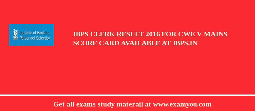 IBPS Clerk Result 2019 for CWE V Mains Score Card published at ibps.in