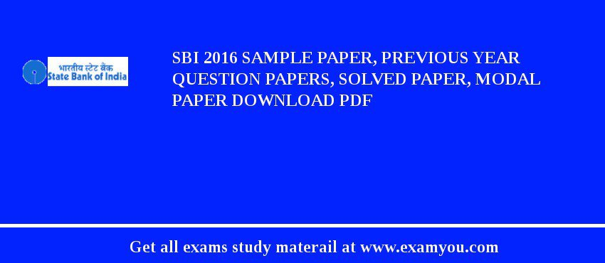 SBI 2020 Sample Paper, Previous Year Question Papers, Solved Paper, Modal Paper Download PDF