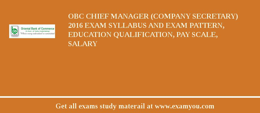 OBC Chief Manager (Company Secretary) 2020 Exam Syllabus And Exam Pattern, Education Qualification, Pay scale, Salary