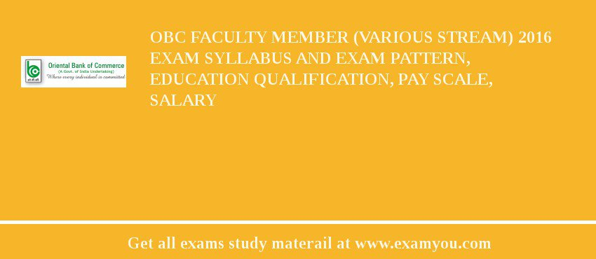 OBC Faculty Member (Various Stream) 2020 Exam Syllabus And Exam Pattern, Education Qualification, Pay scale, Salary
