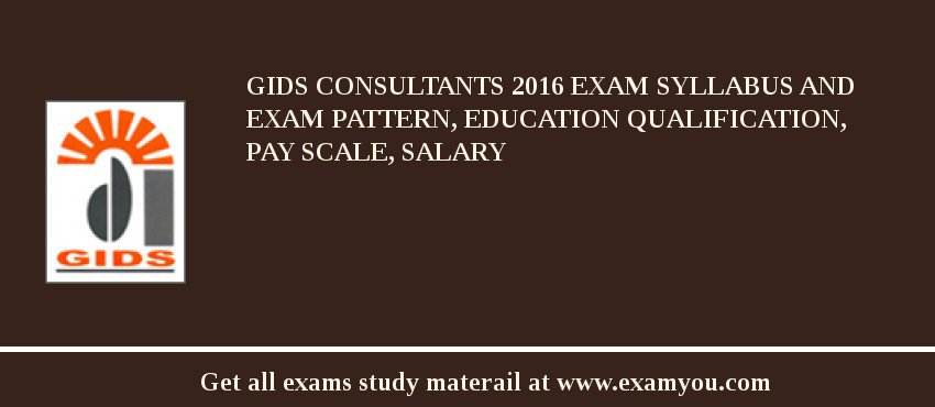 GIDS Consultants 2019 Exam Syllabus And Exam Pattern, Education Qualification, Pay scale, Salary