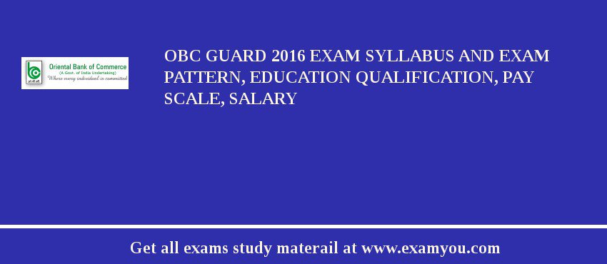 OBC Guard 2020 Exam Syllabus And Exam Pattern, Education Qualification, Pay scale, Salary