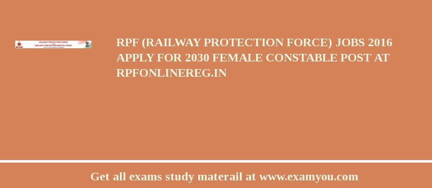 RPF (Railway Protection Force) Jobs 2020 Apply for 2030 Female Constable Post at rpfonlinereg.in