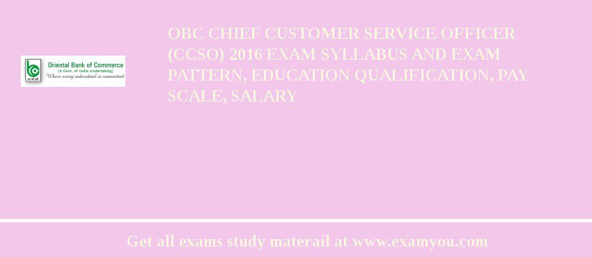 OBC Chief Customer Service Officer  (CCSO) 2020 Exam Syllabus And Exam Pattern, Education Qualification, Pay scale, Salary