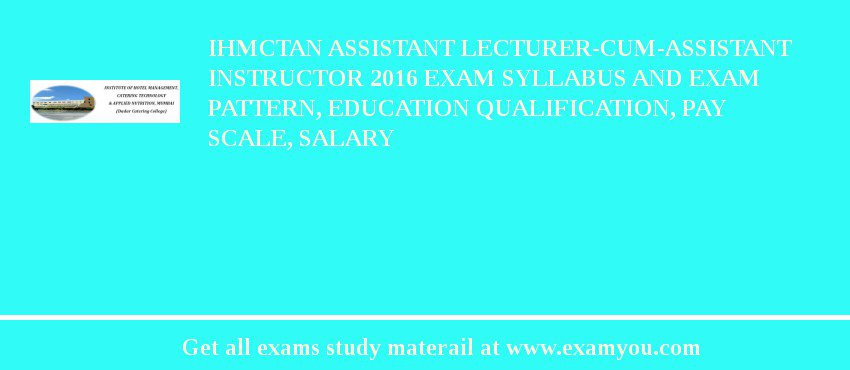 IHMCTAN Assistant Lecturer-cum-Assistant Instructor 2020 Exam Syllabus And Exam Pattern, Education Qualification, Pay scale, Salary