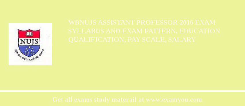 WBNUJS Assistant Professor 2019 Exam Syllabus And Exam Pattern, Education Qualification, Pay scale, Salary