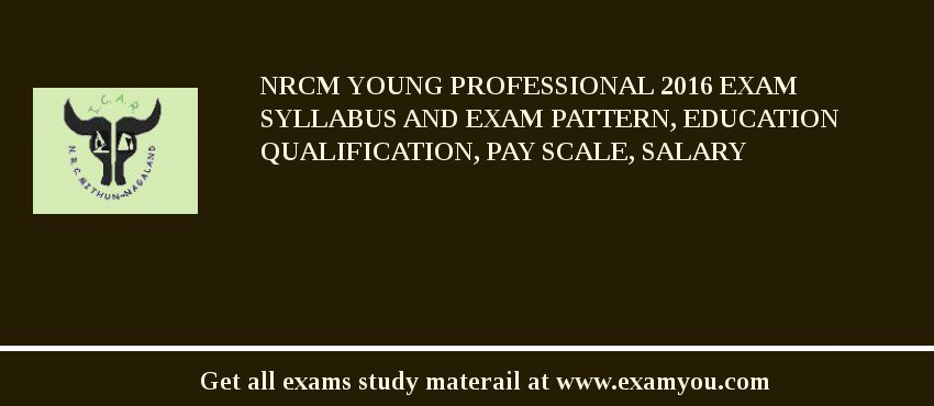NRCM Young Professional 2020 Exam Syllabus And Exam Pattern, Education Qualification, Pay scale, Salary