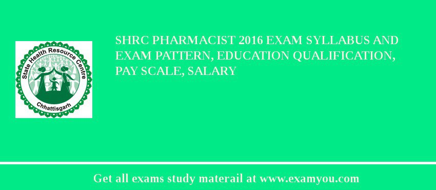 SHRC Pharmacist 2019 Exam Syllabus And Exam Pattern, Education Qualification, Pay scale, Salary