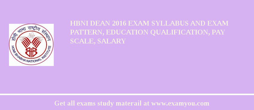 HBNI Dean 2020 Exam Syllabus And Exam Pattern, Education Qualification, Pay scale, Salary
