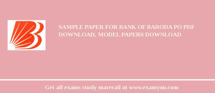 Sample Paper For Bank of Baroda PO PDF Download, Model Papers Download