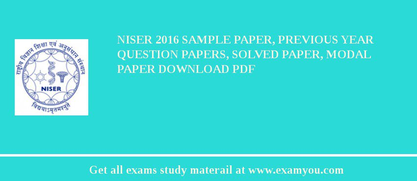 NISER 2019 Sample Paper, Previous Year Question Papers, Solved Paper, Modal Paper Download PDF