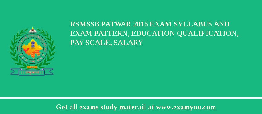 RSMSSB Patwar 2020 Exam Syllabus And Exam Pattern, Education Qualification, Pay scale, Salary