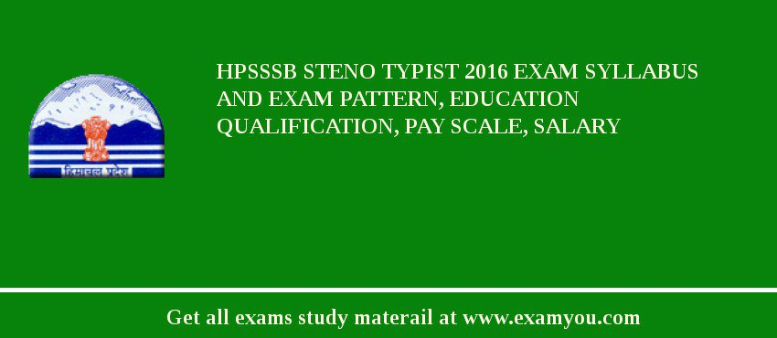 HPSSSB Steno Typist 2020 Exam Syllabus And Exam Pattern, Education Qualification, Pay scale, Salary
