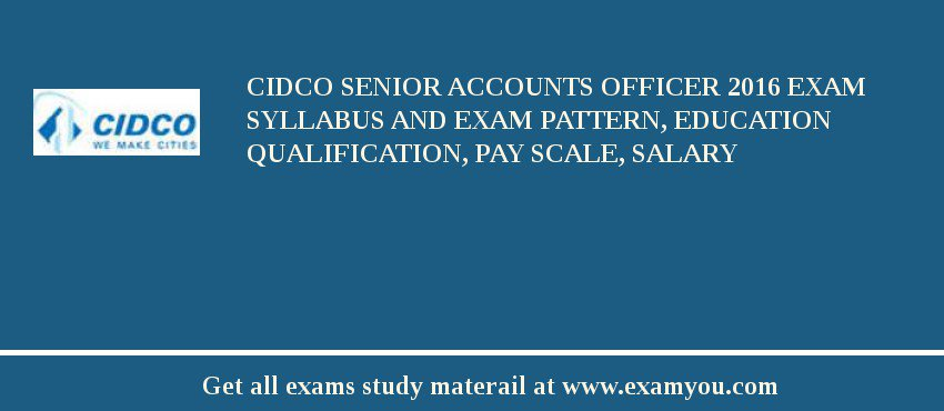 CIDCO Senior Accounts Officer 2020 Exam Syllabus And Exam Pattern, Education Qualification, Pay scale, Salary